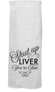 Shut Up Liver Flour Sack Towel