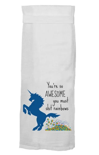 You're So Awesome You Must Shit Rainbows Flour Sack Towel