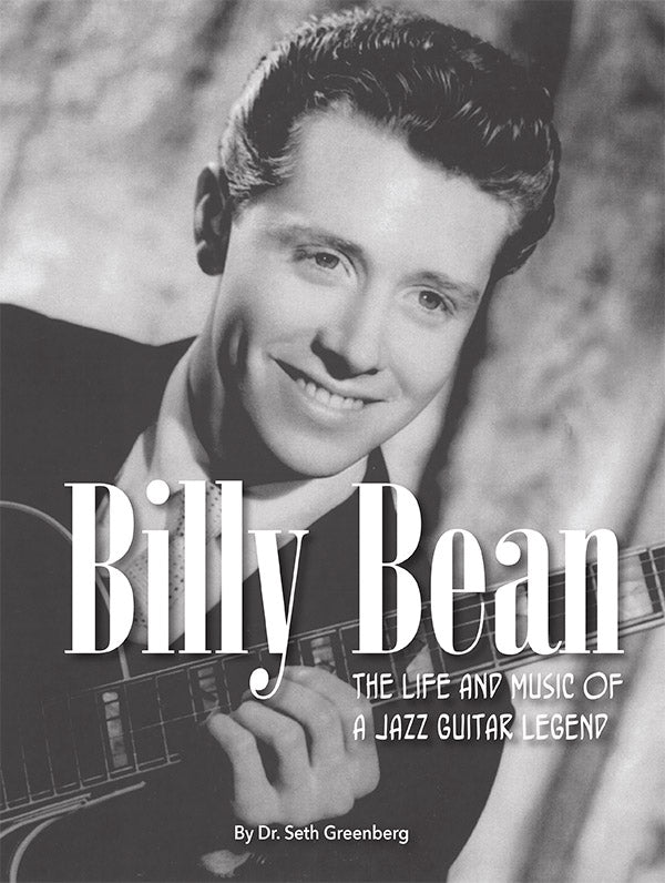 Billy Bean: The Life and Music of a Jazz Guitar Legend Vol. 1 of 2 (Unabridged eBook Edition)