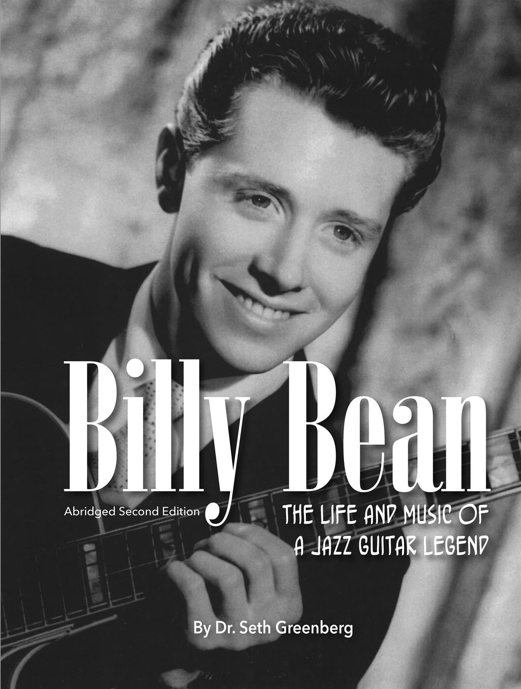 Billy Bean: The Life and Music of a Jazz Guitar Legend (Abridged eBook Edition)