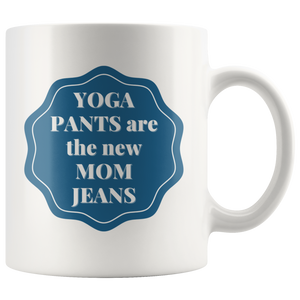 Yoga Pants Are The New Mom Jeans Mug