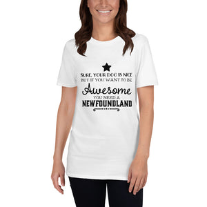 Newfoundland if you want to be awesome Short-Sleeve Unisex T-Shirt