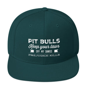 Pit Bulls keep your laws off my dawgs Snapback Hat