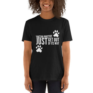 Tibetan Mastiff Just get out of its way Short-Sleeve Unisex T-Shirt