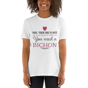 If you want to stand out you need a Bichon Short-Sleeve Unisex T-Shirt