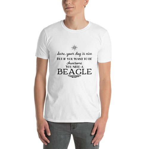 Beagle if you want to be awesome Short-Sleeve Unisex T-Shirt