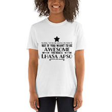Lhasa Apso if you want to be awesome Short-Sleeve Unisex T-Shirt