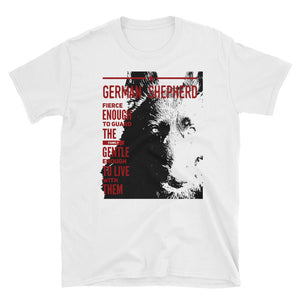 German Shepherd Fierce enough to guard the family gentle enough to live with them Short-Sleeve Unisex T-Shirt