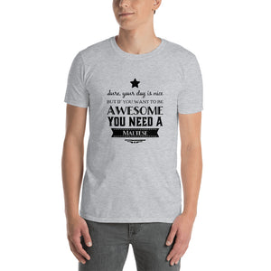 Maltese if you want to be awesome Short-Sleeve Unisex T-Shirt