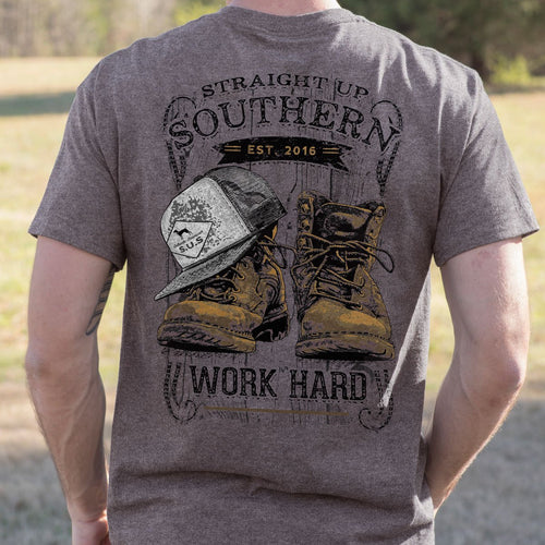 Straight up Southern- Work Hard
