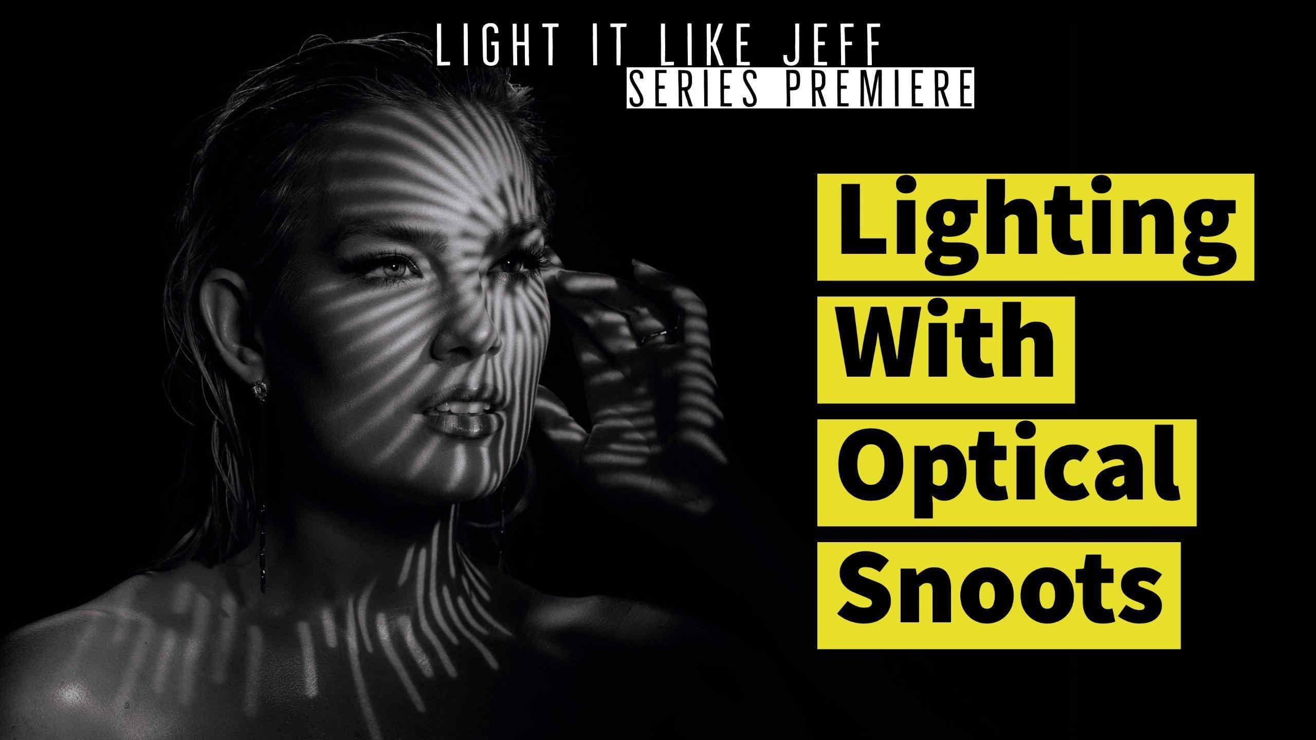 Light it like Jeff: Using Optical Snoots in Photography Lighting | EP 1