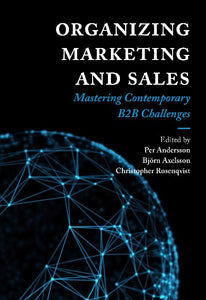 Organizing Marketing and Sales: Mastering Contemporary B2B Challenges