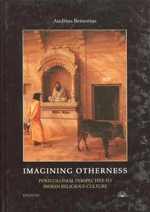 Imagining otherness: postcolonial perspective to Indian religious culture (anglų k.)