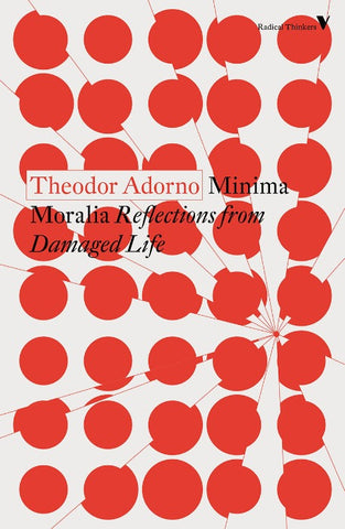 Minima Moralia: Reflections from Damaged Life