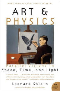 Art & Physics: Parallel Visions in Space, Time and Light