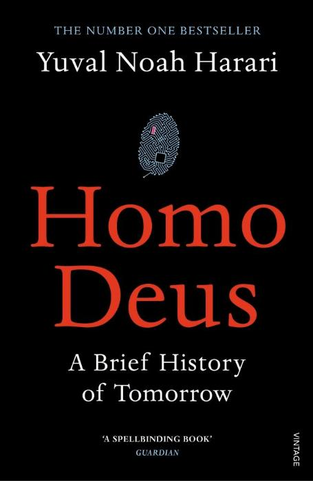 Homo Deus. A Brief History of Tomorrow
