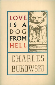 Love Is a Dog from Hell. Poems 1974-1977