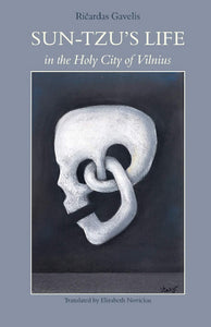 Sun Tzu's Life in the Holy City of Vilnius