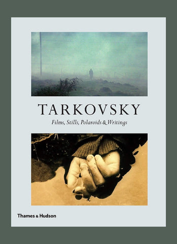 Tarkovsky: Films, Stills, Photographs & Writings
