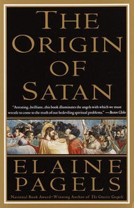 The Origin of Satan: How Christians Demonized Jews, Pagans and Heretics