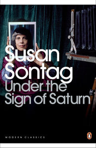 Under the Sign of Saturn: Essays