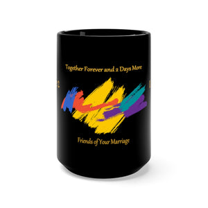 Black/Gold I Do Me2 Friends of Your Marriage color splash Mug 15oz