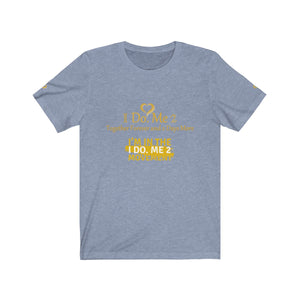 I Do Me2 -I'M IN/JOIN THE MOVEMENT Unisex Jersey Short Sleeve Tee