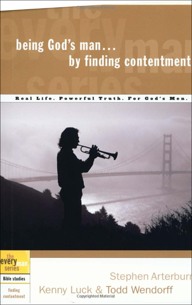 Every Man's Bible Study Series: Being God's Man By Finding Contentment