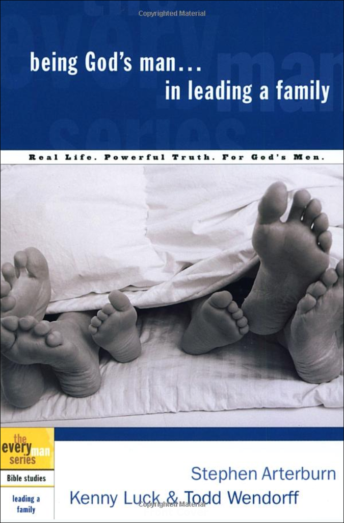 Every Man's Bible Study Series: Being God's Man In Leading the Family