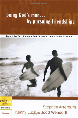 Every Man's Bible Study Series: Being God's Man By Pursuing Friendships