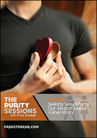 The Purity Sessions - Session 3: Seeking Sexual Purity: Our Second Sexual Vulnerability
