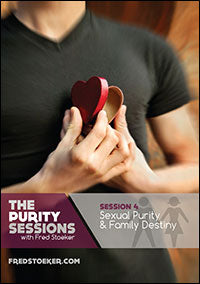 The Purity Sessions - Session 4: Sexual Purity & Family Destiny