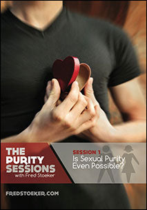 The Purity Sessions - Session 1: Is Sexual Purity Even Possible