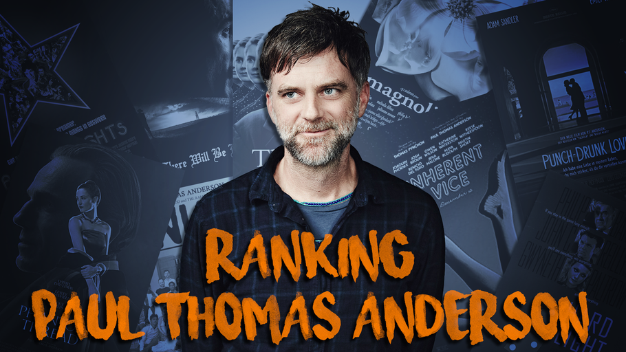 Paul Thomas Anderson's Films Ranked Best to Worst