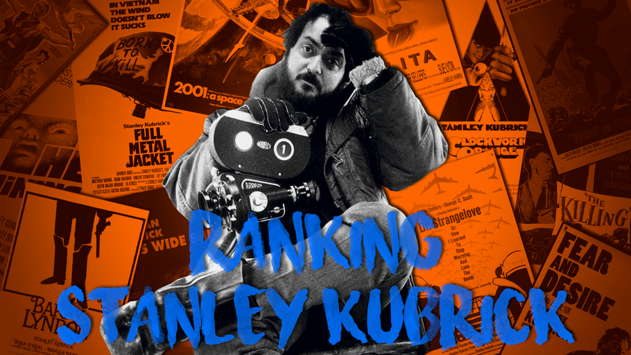 Stanley Kubrick's Films Ranked Best to Worst