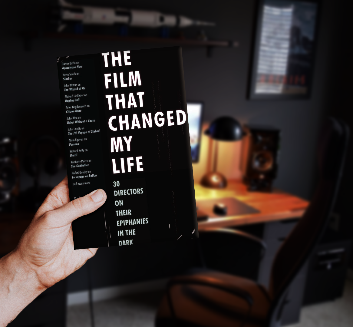 the film that changed my life book about filmmakers favorite moment in cinema movie danny boyle edgar wright richard linklater kevin smith