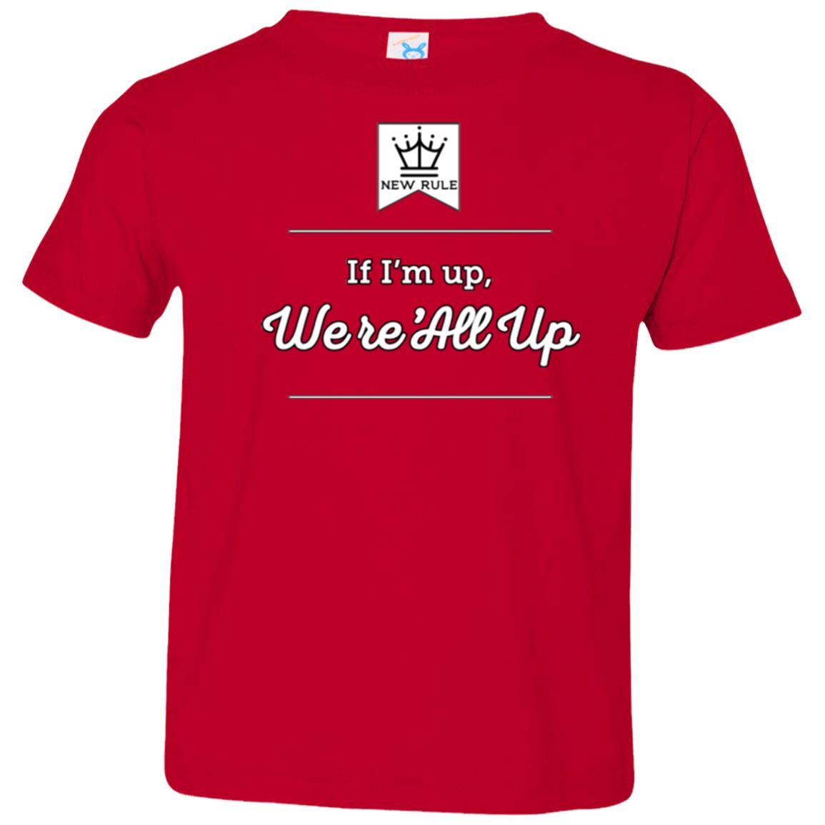 If I'm Up - Premium Toddler T-Shirt