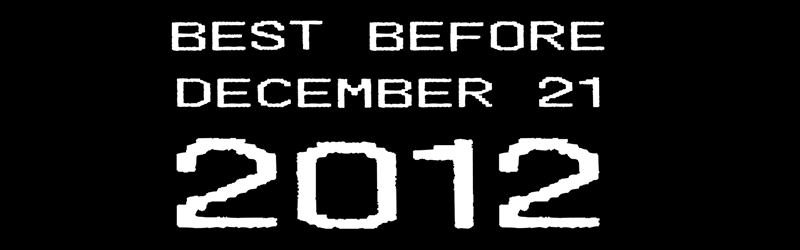 """Best Before December 21, 2012"" Shirt"