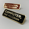 "ADMIRAL'S EDITION ""Computer, End Program"" Pin"