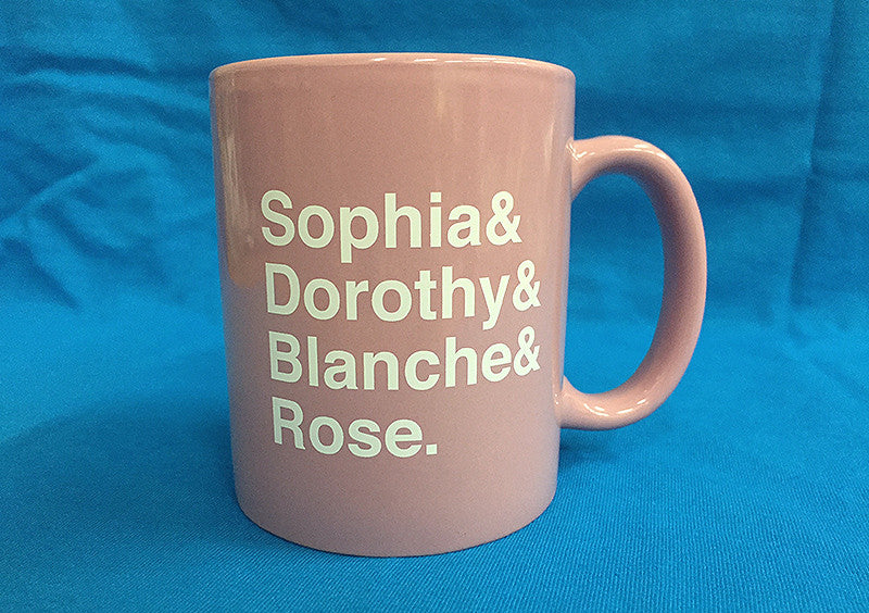 Sophia & Dorothy & Blanche & Rose: The Original Girls Mug