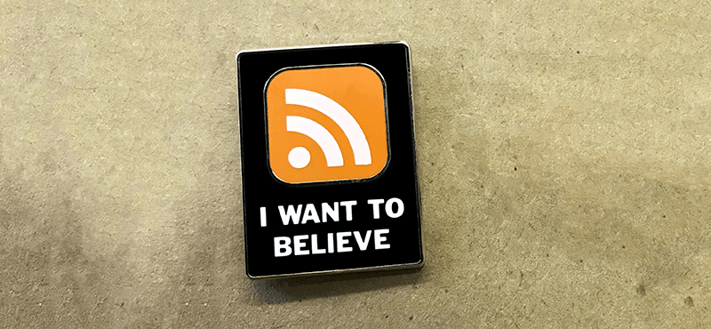 I Want to Believe in RSS Enamel Pin