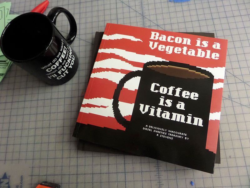 Bacon is a Vegetable; Coffee is a Vitamin (Paperback)