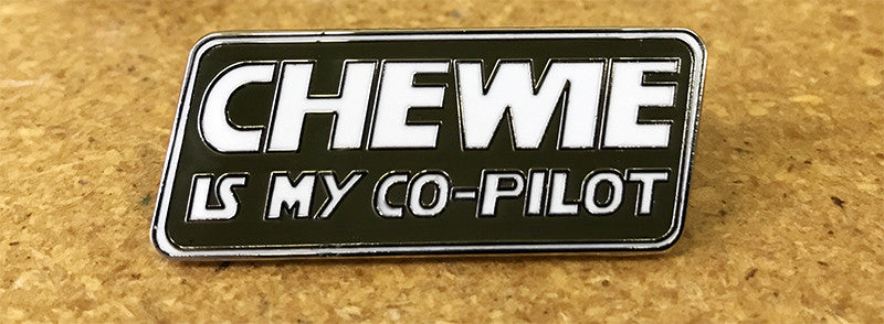 Chewie is my Co-Pilot Enamel Pin