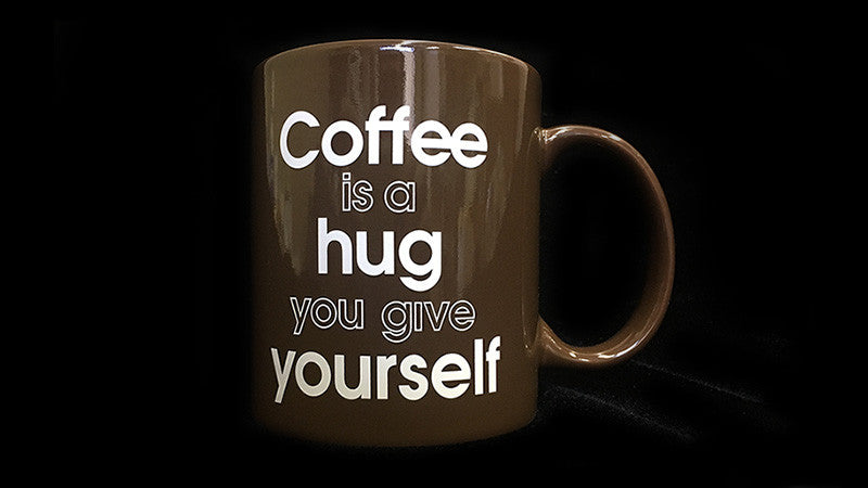 Coffee is a Hug You Give Yourself Mug