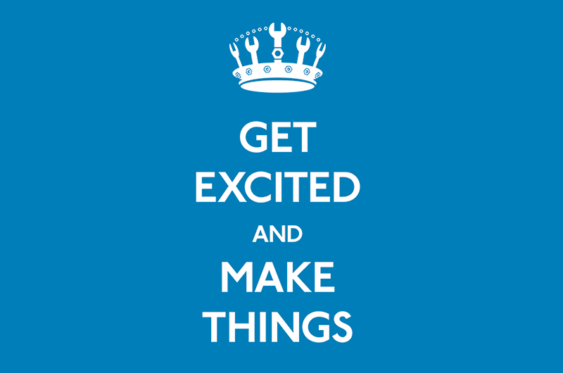 Get Excited and Make Things Shirt