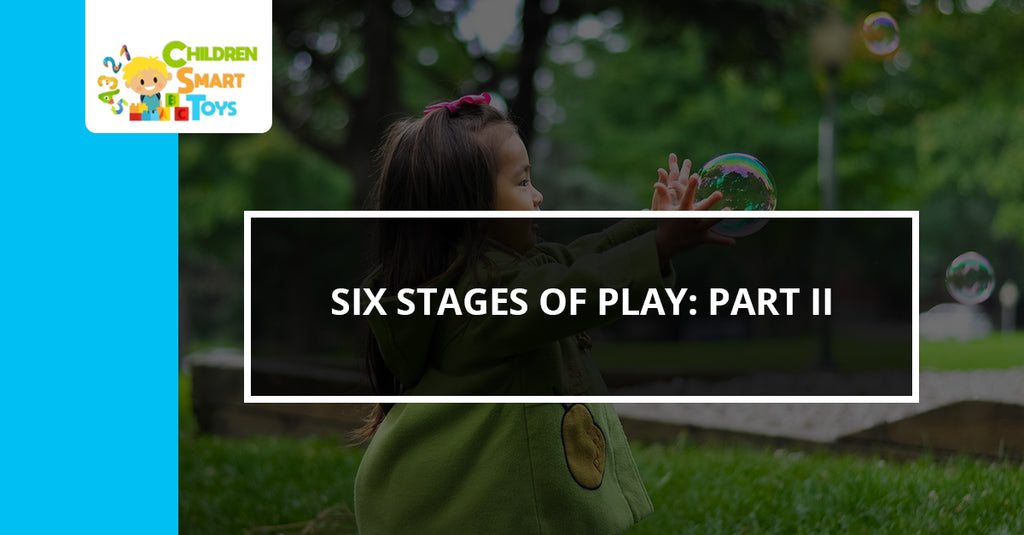 Six Stages of Play: Part II