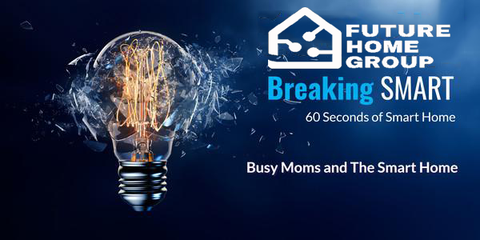 busy moms and the smart home
