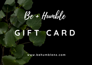 Be + Humble Gift Card