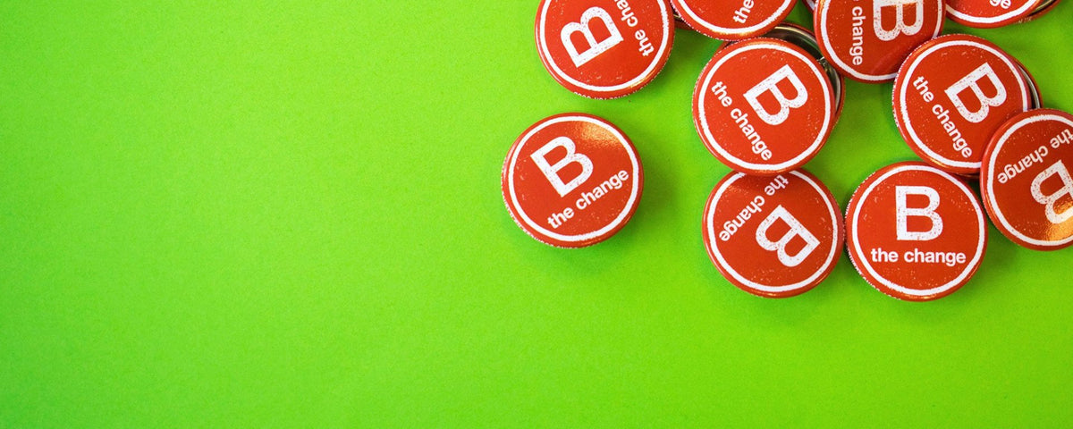 We're A Certified B Corp! But What Does That Mean?