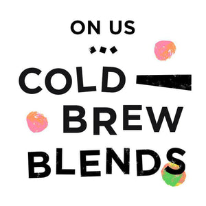 PROPER COLD BREW - SAMPLES